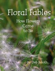 Floral Fables by Deb Booth - Paperback - 2007 - from Stone Soup Books (SKU: 54402)