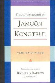 A Gem of Many Colors: The Autobiography of Jamgon Kongtrul