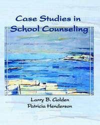 Case Studies in School Counseling