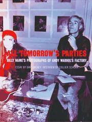 All Tomorrow's Parties. Billy Name's Photographs of Andy Warhol's Factory. Essay by Dave Hickey,...