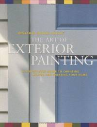 Benjamin Moore's Paints The Art of Exterior Painting: A Step-by-Step Guide to Choosing Colors...