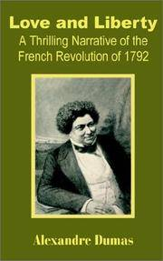 Love and Liberty: A Thrilling Narrative of the French Revolution of 1792 by  Alexandre Dumas - Paperback - from Phatpocket Limited and Biblio.com