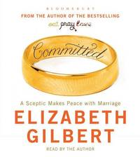 image of Committed: A Sceptic Makes Peace with Marriage (Audio CD)