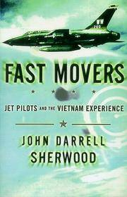 Fast Movers: America's Jet Pilots and the Vietnam Experience.