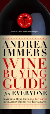 Andrea Immer's Wine Buying Guide for Everyone (Andrea Robinson's Wine Buying Guide for Everyone)
