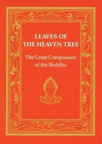 Leaves of the Heaven Tree: The Great Compassion of the Buddha