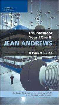 Troubleshoot Your PC with Jean Andrews: A Pocket Guide by Jean Andrews - Paperback - 2004-09-22 - from Ergodebooks and Biblio.com