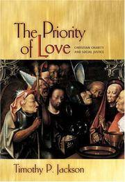The Priority of Love: Christian Charity and Social Justice.