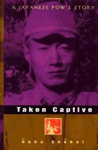 Taken Captive - A Japanese POW's Story