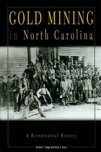 Gold Mining in North Carolina: A Bicentennial History