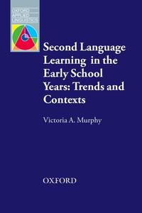 SECOND LANGUAGE LEARNING IN THE EARLY SC
