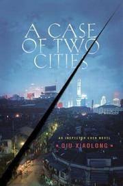 A Case of Two Cities: An Inspector Chen Novel (Inspector Chen Cao)