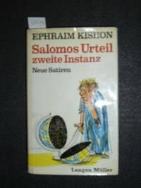 Salomos Urteil zweite Instanz. Neue Satiren. Ins Deutsche übertragen von Friedrich Torburg. by  EPHRAIM KISHON - 1972. - from Worpsweder Antiquariat (SKU: 656807)