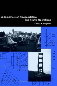 Fundamentals of Transportation and Traffic Operations by C.F. Daganzo