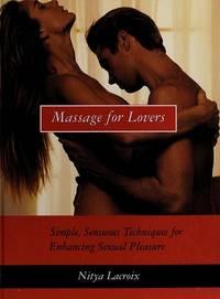 Erotic Massage : Simple, Sensuous Techniques for Enhancing Sexual Pleasure