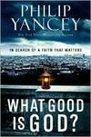image of What Good Is God?: In Search of a Faith That Matters