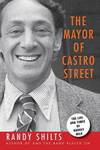 image of Mayor of Castro Street: The Life & Times of Harvey Milk