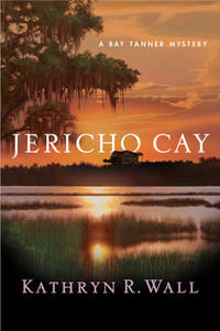 Jericho Cay: A Bay Tanner Mystery (Bay Tanner Mysteries)