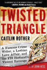 Twisted Triangle - a Famous Crime Writer, a Lesbian Love Affair, and the FBI Husband's Violent Revenge