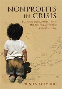 Nonprofits in crisis : economic development, risk, and the philanthropic Kuznets Curve