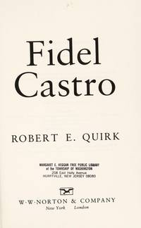 Fidel Castro by  Robert E Quirk - Hardcover - Book Club Edition - 1993 - from Novel Ideas Books (SKU: 120915)