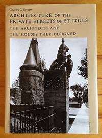 Architecture of the Private Streets of St. Louis: The Architects and the Houses They Designed