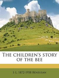 The Children's Story Of the Bee