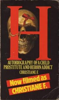 """H."""": Autobiography of a Child Prostitute and Heroin Addict"""