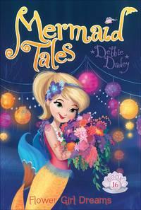 Flower Girl Dreams (16) (Mermaid Tales)