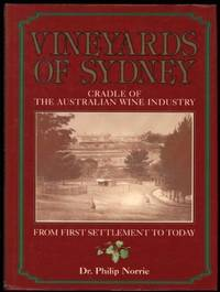 VINEYARDS OF SYDNEY - Cradle of the Australian Wine Industry from First Settlement to Today