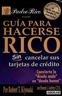 Guia Para Hacerse Rico Sin Cancelar Sus Tarjetas De Credito