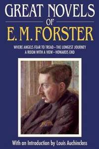 Great Novels of E. M. Forster: Where Angels Fear to Tread, The Longest Journey, A Room with a View, Howards End