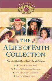 The A Life of Faith Collection: Elsie's Endless Wait / Millie's Unsettled Season / Violet's...