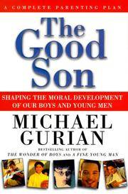 The Good Son Shaping the Moral Development Of Our Boys and Young Men