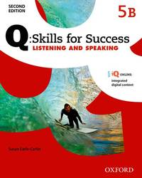 Q Skills for Success: Level 5: Listening & Speaking Split Student Book B with IQ Online