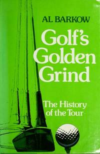 Golf's Golden Grind: The History of the Tour