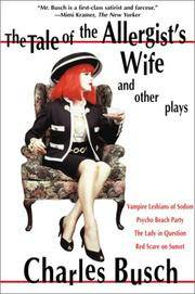 TALE OF THE ALLERGIST'S WIFE AND OTHER PLAYS : THE TALE OF THE ALLERGIST'S WIFE, VAMPIRE...