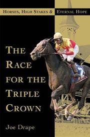 The Race for the Triple Crown; Horses, High Stakes & Eternal Hope