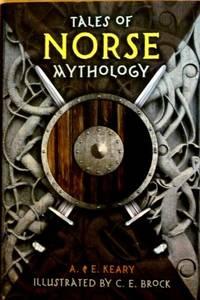 Tales of Norse Mythology [Hardcover] A.E. Keary and C.E. Brock