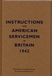 Instructions for American Servicemen in Britain 1942 : Reproduced from the original typescript, War Department, Washington, DC