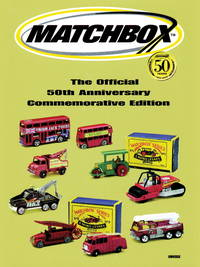 Matchbox:  The Official 50Th Anniversary Commemorative Edition by Mattel &  Richard Scholl - 2002