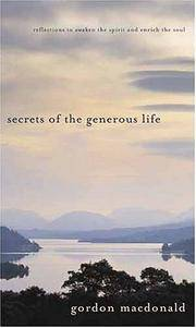 Secrets of the Generous Life: Reflections to Awaken the Spirit and Enrich the Soul