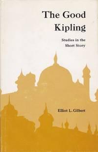 THE GOOD KIPLING Studies in the Short Story