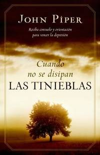 Cuando no se disipan las tinieblas: When the Darkness Will Not Lift (Spanish Edition)
