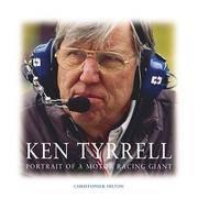 Ken Tyrrell, Portrait of a Motor Racing Giant