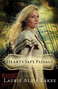 Heart's Safe Passage - The Midwives, Book Two