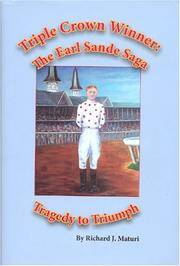 Triple Crown Winner: The Earl Sande Saga, Tragedy to Triumph (Horse Racing Biography)