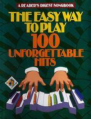 The Easy Way to Play 100 Unforgettable Hits (Reader's Digest Songbook)