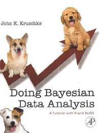 Doing Bayesian Data Analysis:  A Tutorial with R and BUGS by Kruschke, John - 2010
