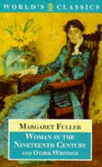 Woman In the Nineteenth Century and Other Writings